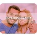 Psychosis/Mania